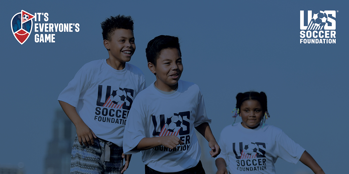 U.S. Soccer Foundation It's Everyone's Game