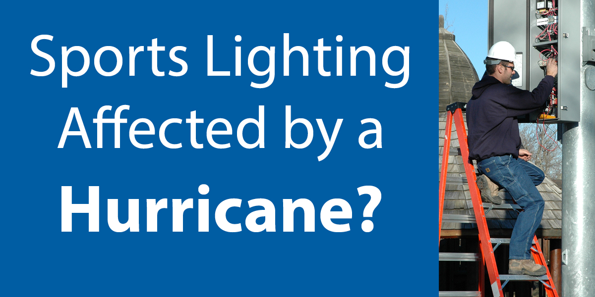 Sports Lighting Affected by a Hurricane?